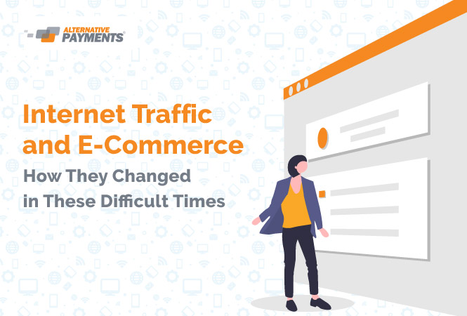 How Internet Traffic and E-Commerce Changed in These Challenging Times