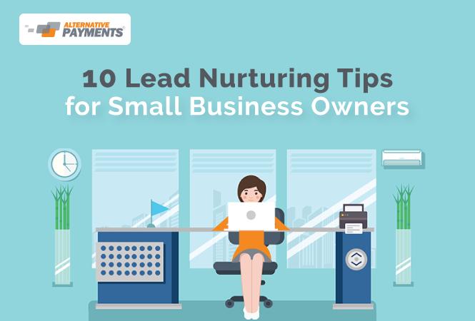 10 Lead Nurturing Tips for Small Business Owners