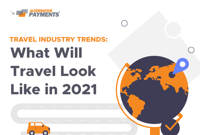 Travel Trends: What Will Travel Look Like in 2021?