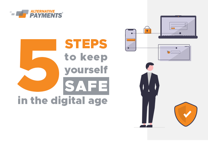 5 steps to keep yourself safe in the digital age